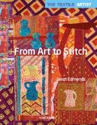 From Art to Stitch by Janet Edmonds